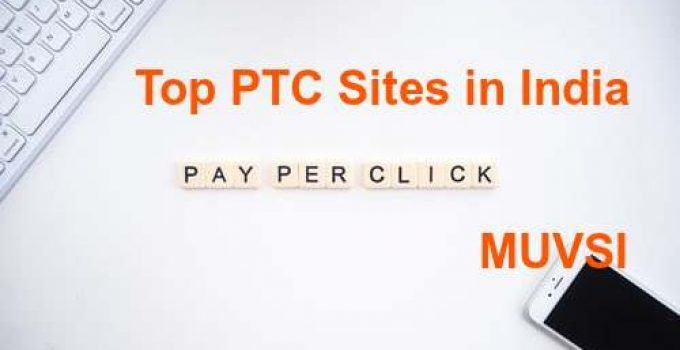 Top 5 Ptc Sites In India To Earn Free Money From Home Muvsi